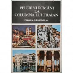 Pelerini romani la Columna lui Traian - Zaharia Sangeorzan