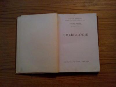 EMBRIOLOGIE -  Victor Papillian, V. Preda -  Sibiu, 1946, 316 p. foto
