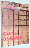 Cruci de gratii - Ioan Andrei