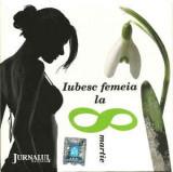 CD Iubesc Femeia La 8 Martie, original:Tibi Botez,Jean Moscopol,Cristian Vasile