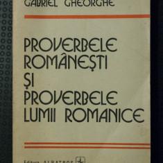 Gabriel Gheorghe - Proverbele românești și proverbele lumii romanice