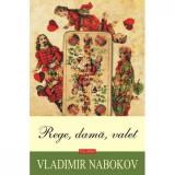 Rege, dama, valet - Vladimir Nabokov