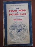 Pe drumuri nebatute. De la Polul Nord la Polul Sud