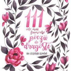111 cele mai frumoase poezii de dragoste din literatura română