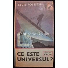 Ce Este Universul - Cecil Folescu