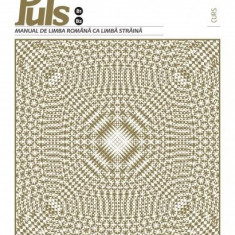 Puls: Manual de limba romana pentru straini. Nivelurile B1-B2   Daniela Kohn