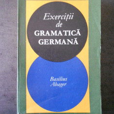 BASILIUS ABAGER - EXERCITII DE GRAMATICA GERMANA