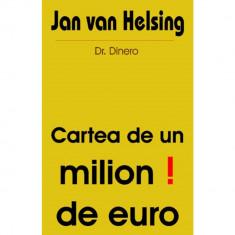 Cartea de un milion de euro! - Jan van Helsing Dr. Dinero