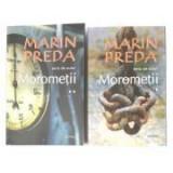 Morometii, volumele I si II - Marin Preda