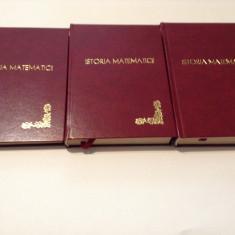 ISTORIA MATEMATICII E. Kolman ; A. P. Iuskevici ; H. Wieleitner 3 VOL LEGATE