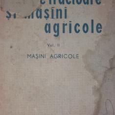 CURS DE TRACTOARE SI MASINI AGRICOLE VOL II  MASINI AGRICOLE BOBEICA, 1964