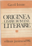Originea Limbii Romane Literare - Gavril Istrate