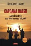 Capcana Daesh. Statul Islamic sau intoarcerea Istoriei | Pierre-Jean Luizard, Polirom
