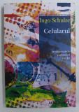 CELULARUL de INGO SCHULZE , 2009