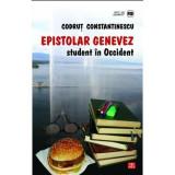 Epistolar genevez. Student in occident | Codrut Constantinescu