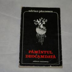 Pamantul deocamdata - Adrian Paunescu - Editura Eminescu - 1977