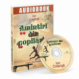 Amintiri din copilarie - CD/Ion Creanga, ACT si Politon