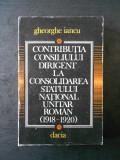 GHEORGHE IANCU - CONTRIBUTIA CONSILIULUI DIRIGEN LA CONSOLIDAREA STATULUI ...