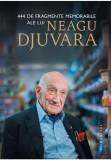Cumpara ieftin 444 de fragmente memorabile ale lui Neagu Djuvara