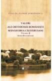 Valori ale ortodoxiei romanesti. Manastirea Caldarusani Vol.2 - Florin Serbanescu