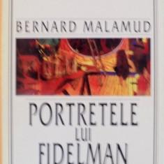 PORTRETELE LUI FIDELMAN de BERNARD MALAMUD, 1999