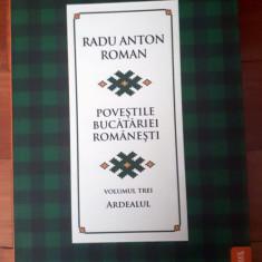 Poveștile bucatariei romanesti, vol III, Ardealul