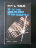 DAN D. FARCAS - DE CE TAC CIVILIZATIILE EXTRATERESTRE ?
