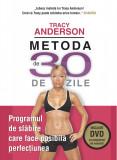 Metoda de 30 de zile. Programul de slăbire care face posibilă perfecțiunea (include DVD)