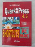Quarkxpress 4 si 5 shortcuts - David Blatner, Corint, 2003