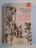 ISTORIA ROMANILOR IN CHIPURI SI ICOANE de NICOLAE IORGA 2012