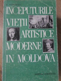 INCEPUTURILE VIETII ARTISTICE MODERNE IN MOLDOVA - E. POHONTU