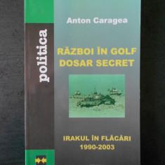 ANTON CARAGEA - RAZBOI IN GOLF. DOSAR SECRET