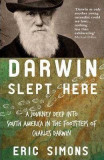Darwin Slept Here - Eric Simons