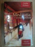 MEDITATIA SI VIATA COTIDIANA de GESHE RABTEN , 2003