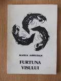 FURTUNA VISULUI- MARIA ABRUDAN- contine autograf