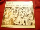 Caiet de Etnografie si Folclor - Buzau 1978 , 127 pag ,ilustratii