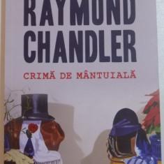 CRIMA DE MANTUIALA de RAYMOND CHANDLER , EDITIA A II A , 2014