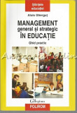 Cumpara ieftin Management General Si Strategic In Educatie - Alois Ghergut