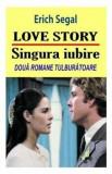 Cumpara ieftin Love story. Singura iubire/Erich Segal