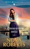 PROVOCAREA SORTII - NORA ROBERTS