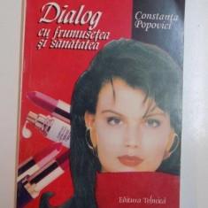 DIALOG CU FRUMUSETEA SI SANATATEA de CONSTANTA POPOVICI 1996