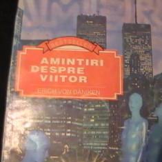 AMINTIRI DESPRE VIITOR-ERIC VON DANIKEN-196 PG-, Alta editura
