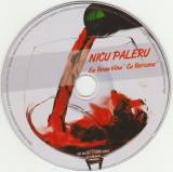 CD Nicu Paleru – Eu Beau Vinul Cu Borcanul! 4, original, fara coperti
