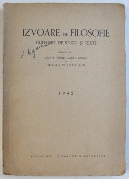 NOICA/FLORU/VULCANESCU-IZVOARE DE FILOSOFIE-1942/1943(TEXTE DE NAE IONESCU)