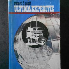 ROBERT F. SCOTT - ULTIMA EXPEDITIE (1975, editie cartonata)