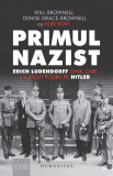 Primul nazist | Will Brownell, Denise Drace-Brownell, Alex Rovt