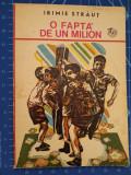 Cumpara ieftin O fapta de un milion - intamplari adevarate / Irimie Straut / pionieri - 1975, Ion Creanga