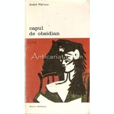 Capul De Obsidian - Andre Malraux