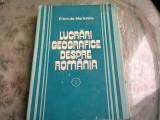 LUCRARI GEOGRAFICE DESPRE ROMANIA - EMM. DE MARTONNE VOLUMUL I