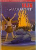 ILIE SI MARII PROFETI, POVESTITA PENTRU COPII de JOY MELISSA JENSEN, 2011